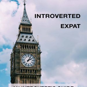 Introverted Expat Ebook - Moving to England